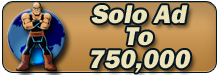 Super Solo Ad To 750K with 2500+ Guaranteed Clicks